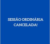 COMUNICADO - Cancelada Sessão Ordinária de 24/05